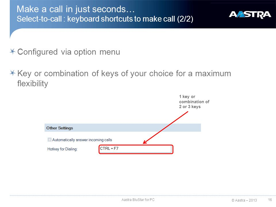 Make a call in just seconds… Select-to-call : keyboard shortcuts to make call (2/2)