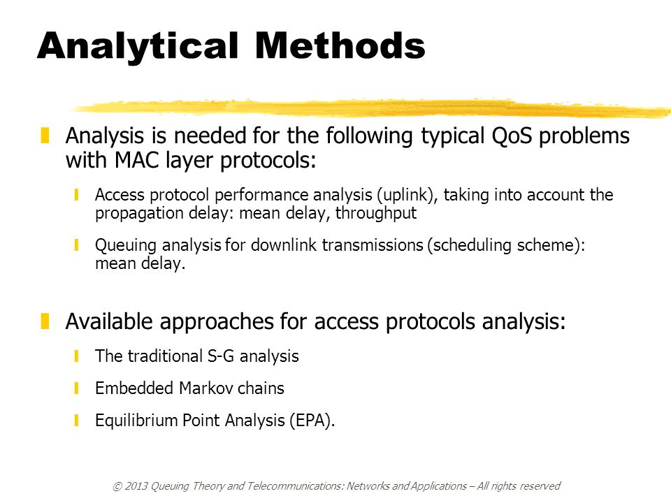Analytical Methods Analysis is needed for the following typical QoS problems with MAC layer protocols: