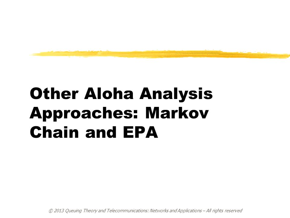 Other Aloha Analysis Approaches: Markov Chain and EPA