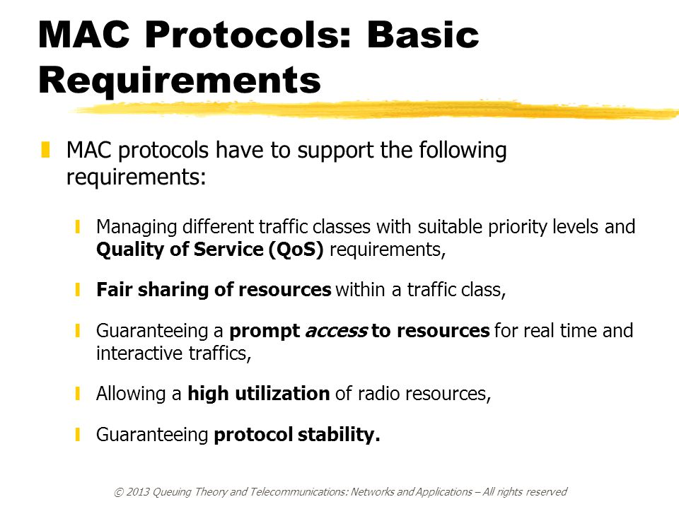 MAC Protocols: Basic Requirements