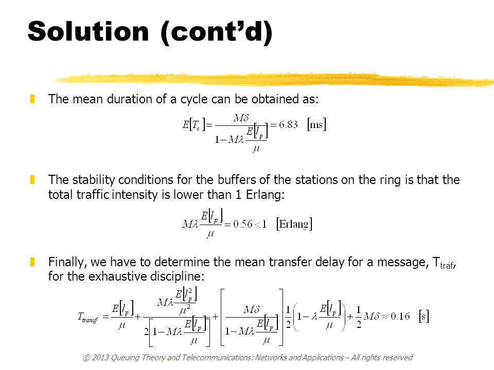Solution (cont'd) The mean duration of a cycle can be obtained as: