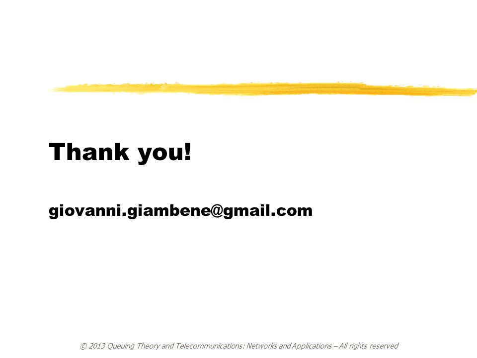 Thank you! giovanni.giambene@gmail.com