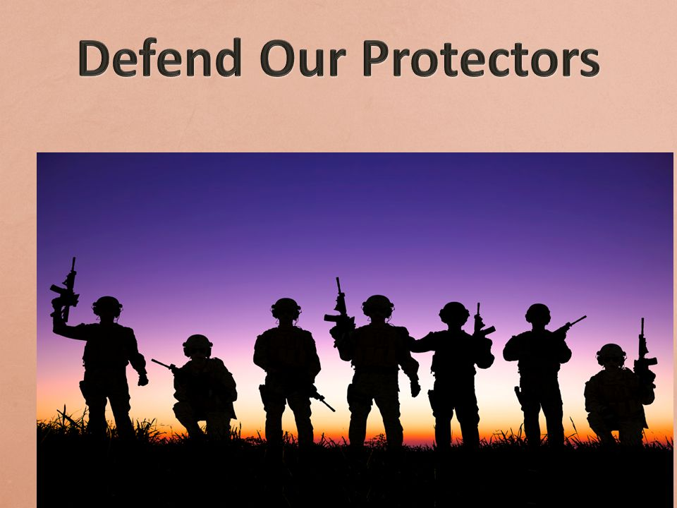 Defend Our Protectors