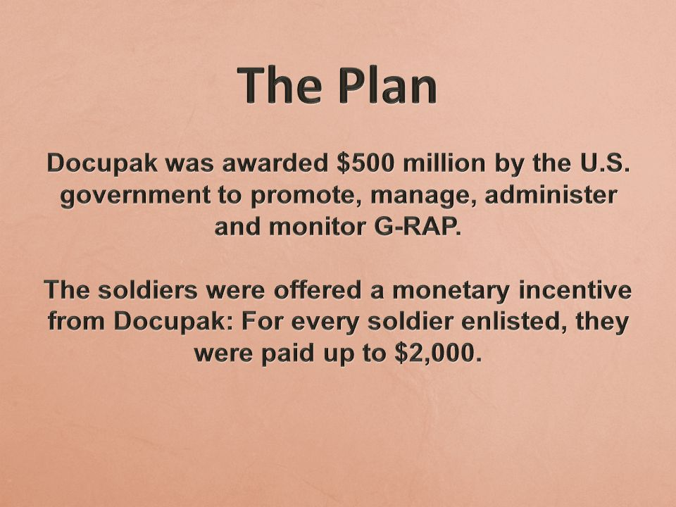The Plan Docupak was awarded $500 million by the U.S. government to promote, manage, administer and monitor G-RAP.