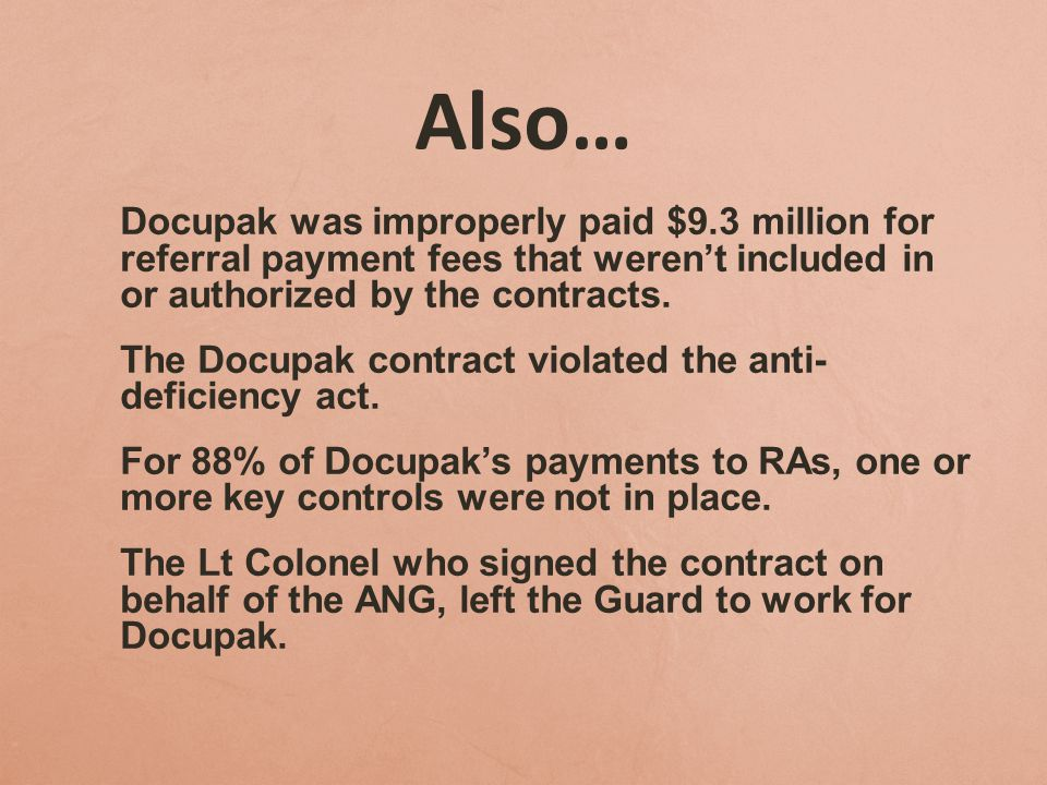Also… The Docupak contract violated the anti- deficiency act.