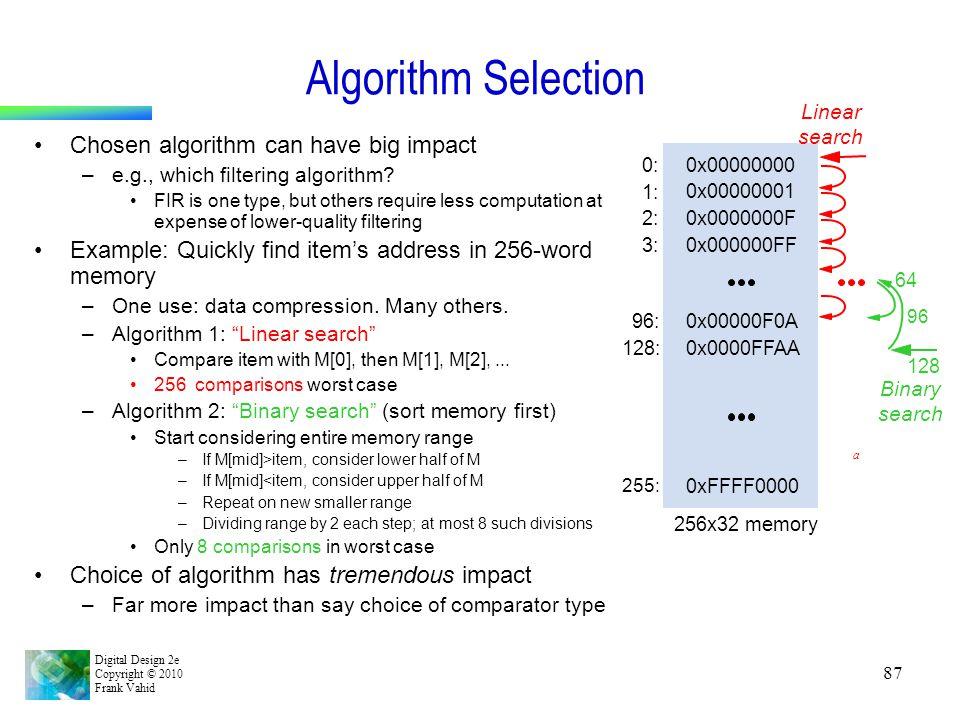 Algorithm Selection Chosen algorithm can have big impact