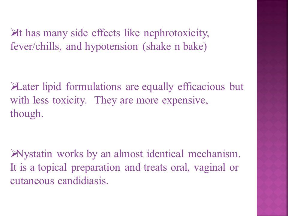 It has many side effects like nephrotoxicity, fever/chills, and hypotension (shake n bake)