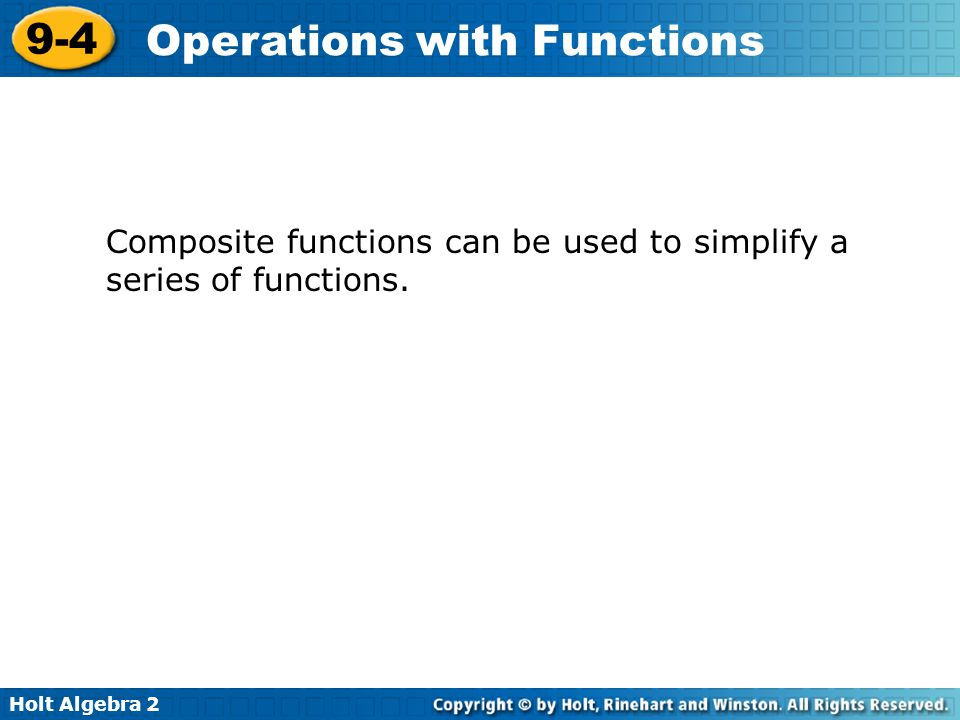 Composite functions can be used to simplify a series of functions.