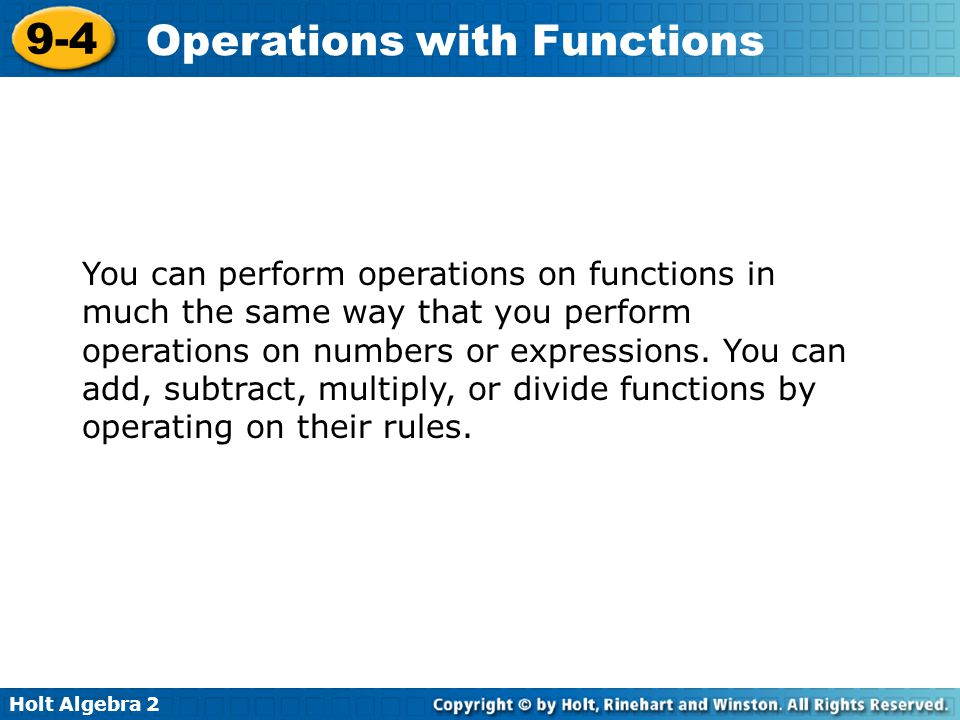 You can perform operations on functions in much the same way that you perform operations on numbers or expressions.