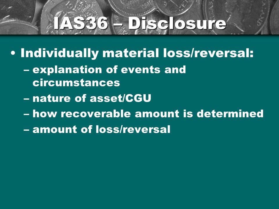 IAS36 – Disclosure Individually material loss/reversal: