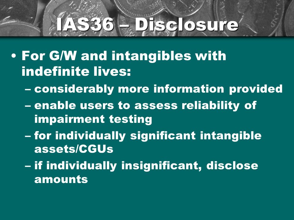 IAS36 – Disclosure For G/W and intangibles with indefinite lives: