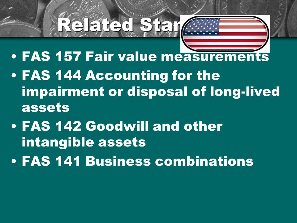 Related Standards FAS 157 Fair value measurements