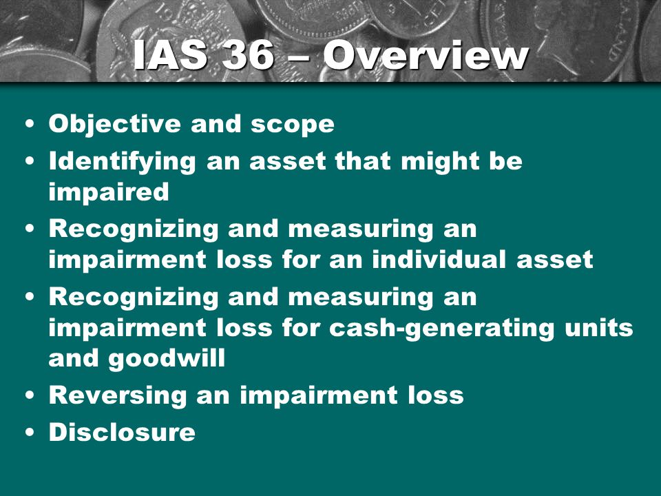 IAS 36 – Overview Objective and scope