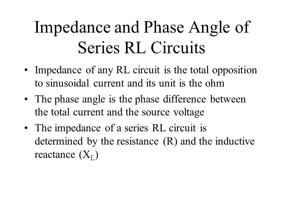 Impedance and Phase Angle of Series RL Circuits