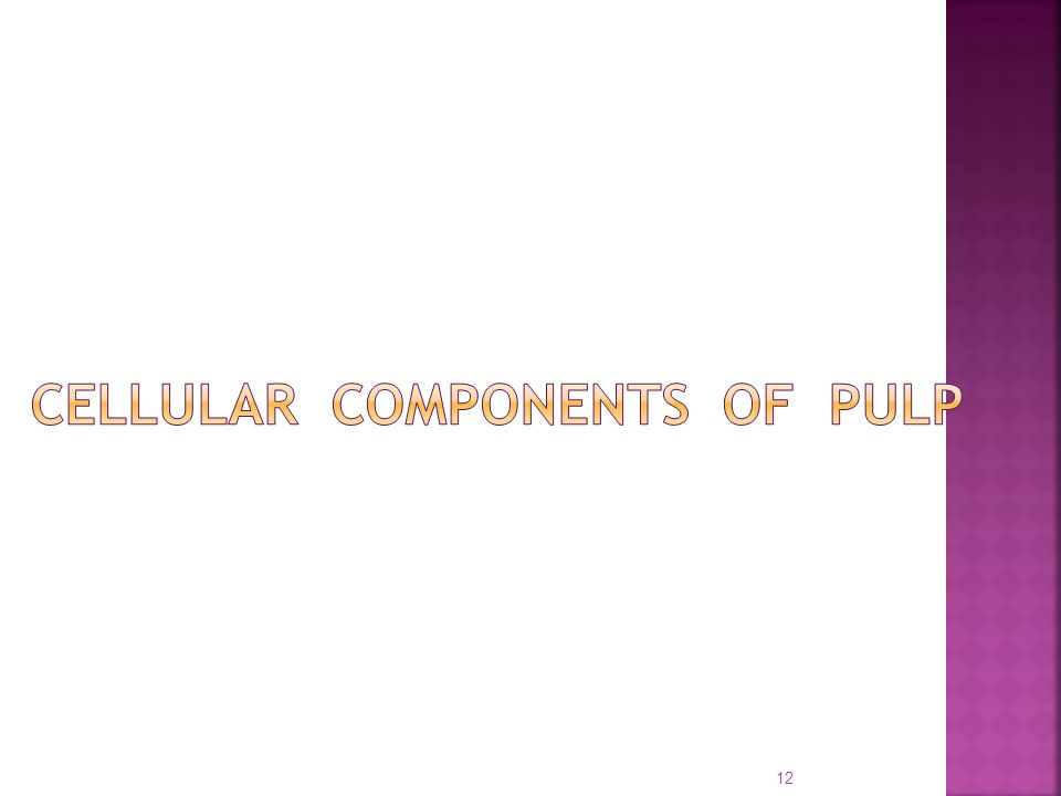 Cellular components of pulp
