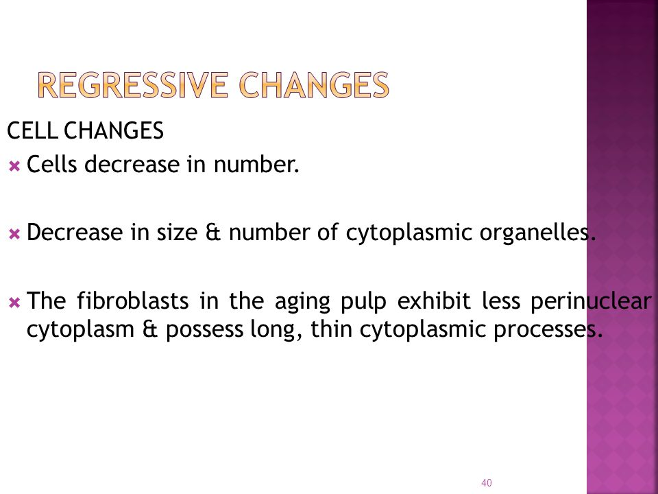 REGRESSIVE CHANGES CELL CHANGES Cells decrease in number.