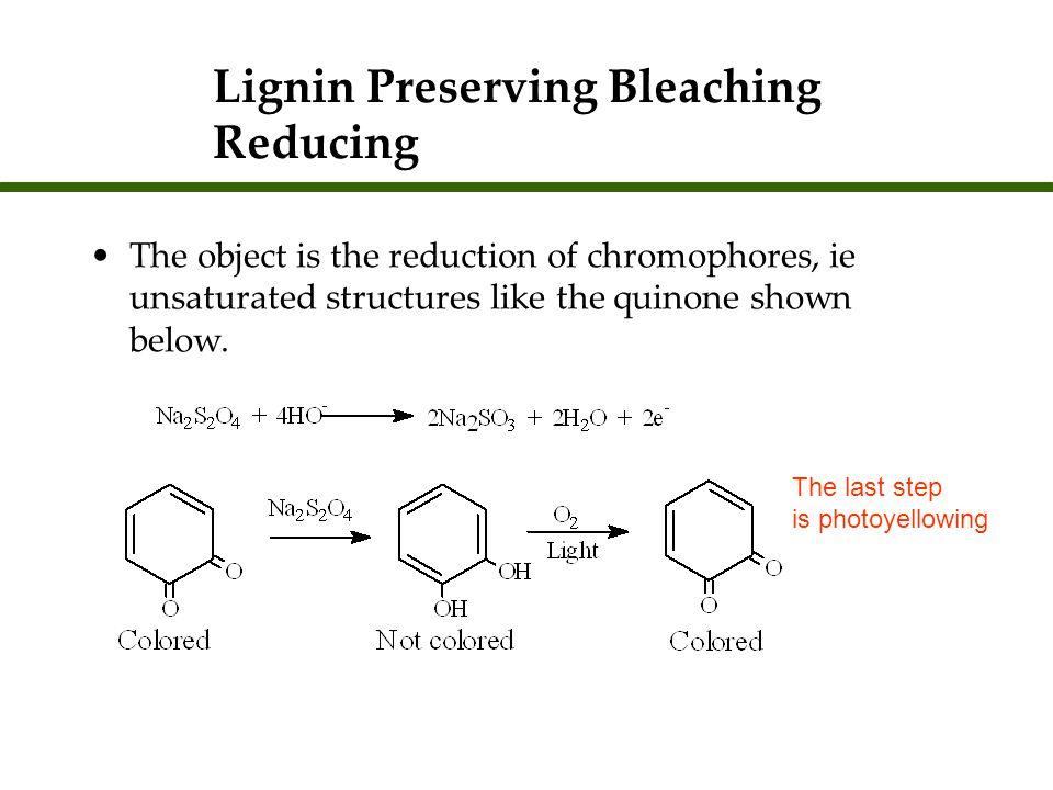 Lignin Preserving Bleaching Reducing