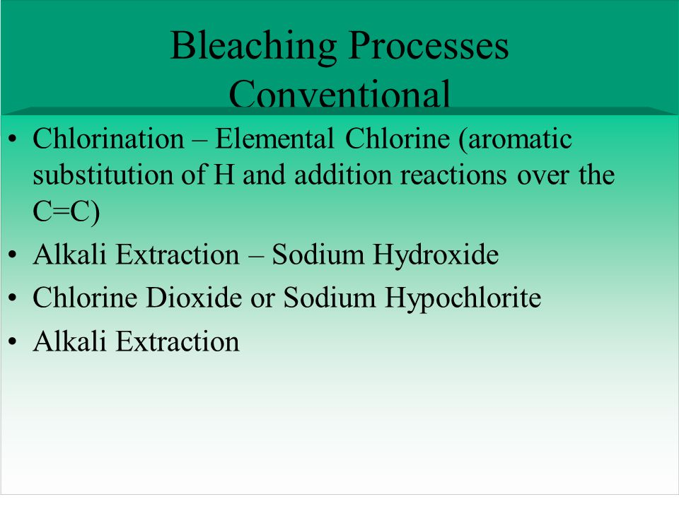 Bleaching Processes Conventional