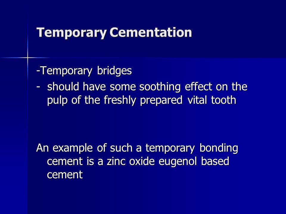 Temporary Cementation