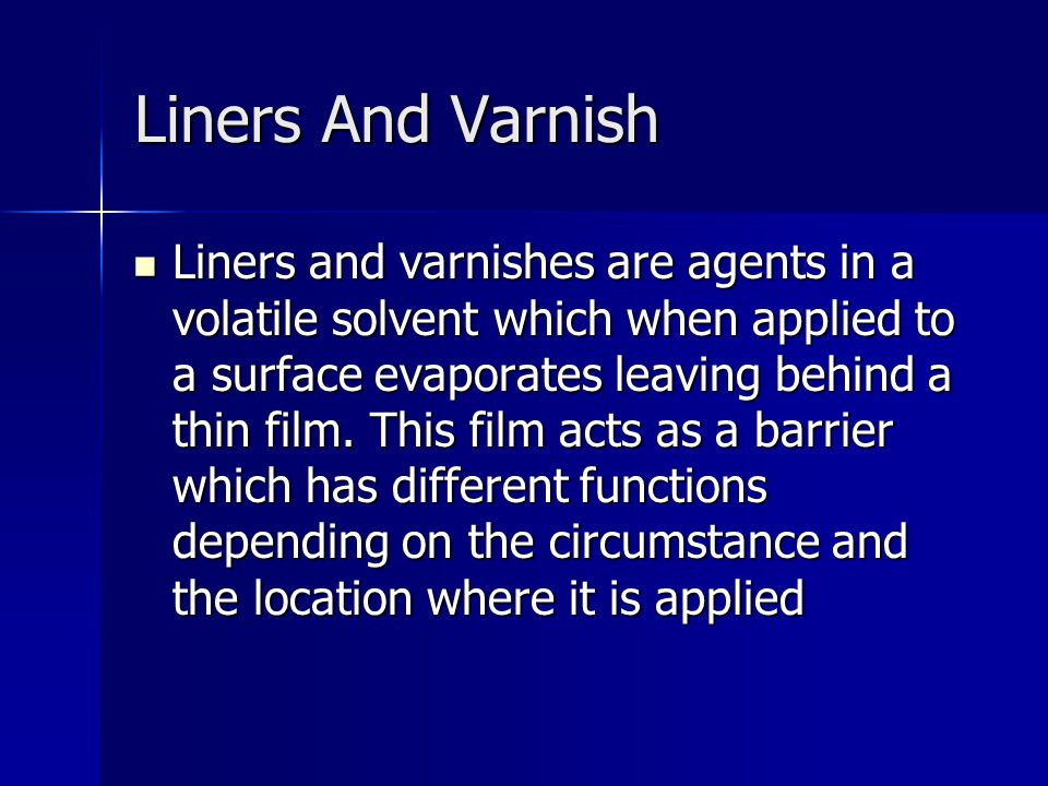 Liners And Varnish