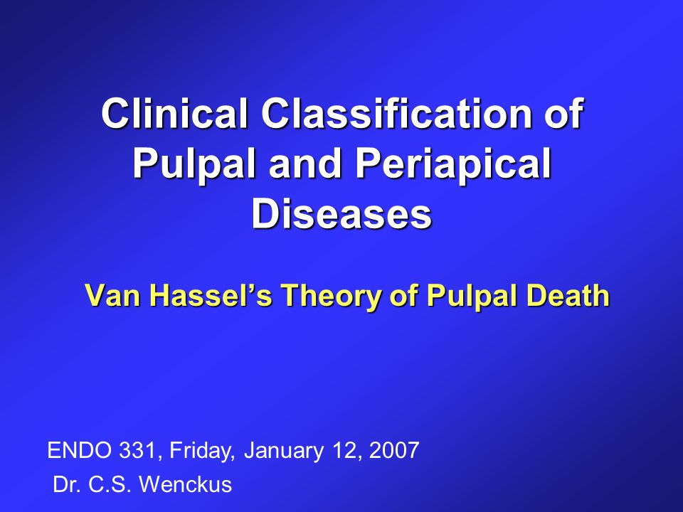 Clinical Classification of Pulpal and Periapical Diseases