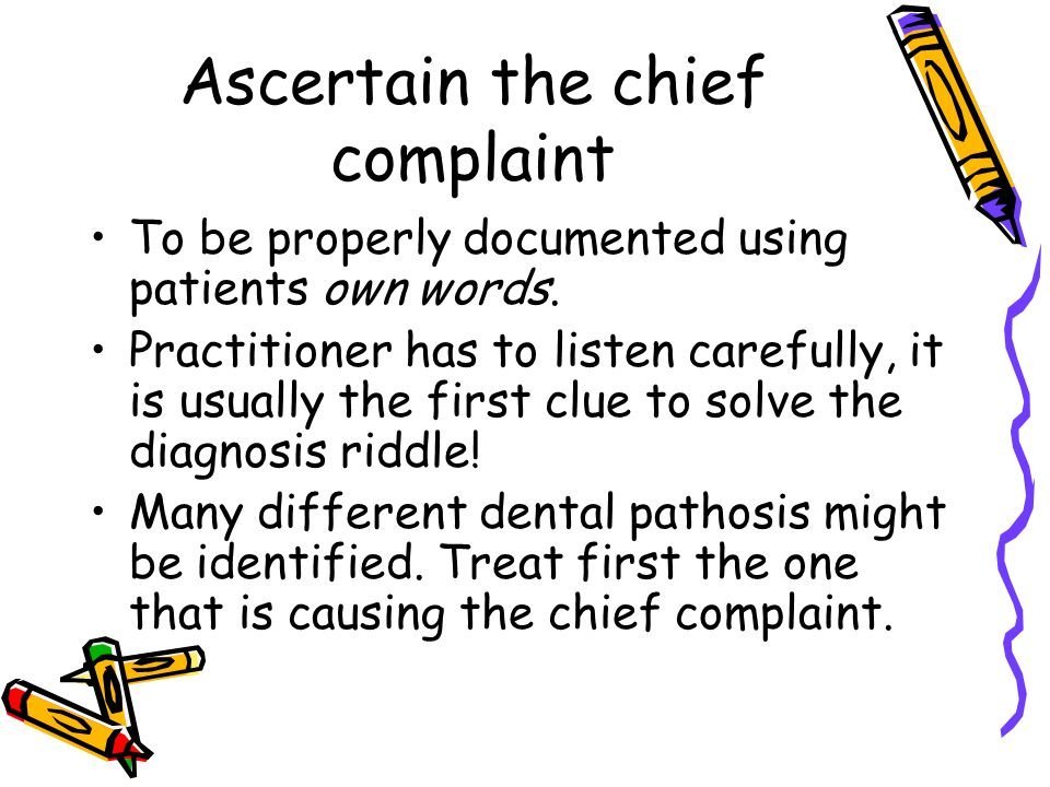 Ascertain the chief complaint