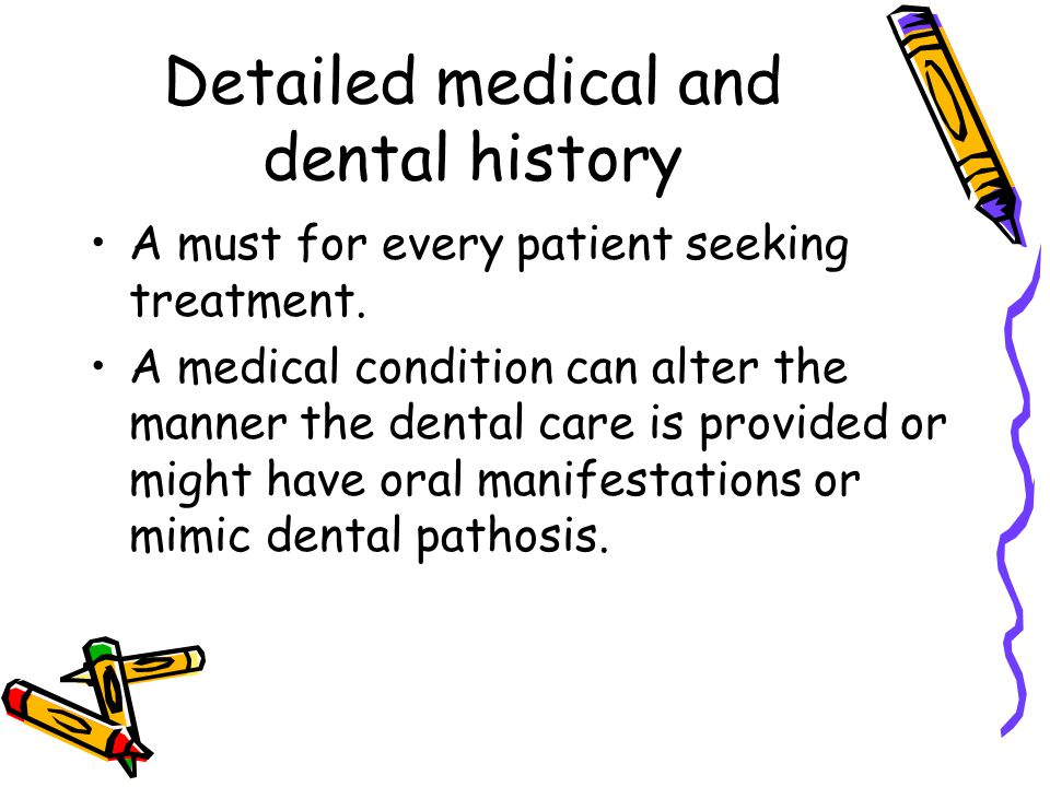 Detailed medical and dental history
