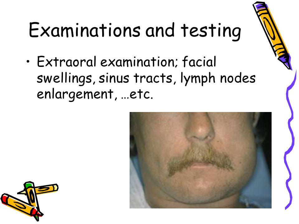 Examinations and testing