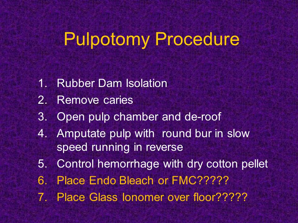 Pulpotomy Procedure Rubber Dam Isolation Remove caries