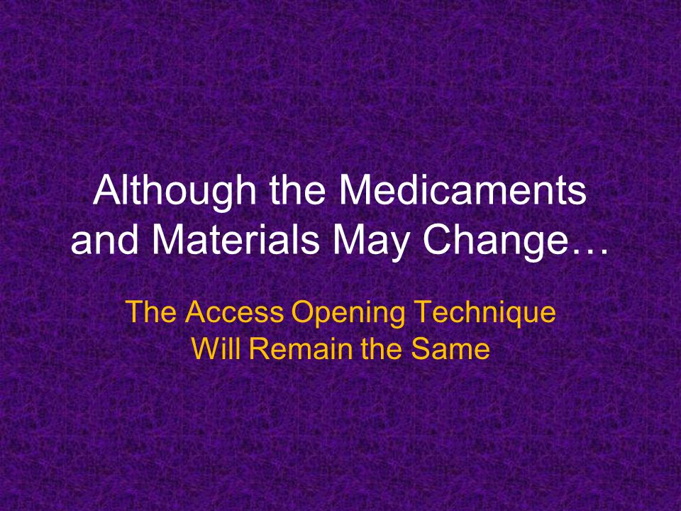 Although the Medicaments and Materials May Change…
