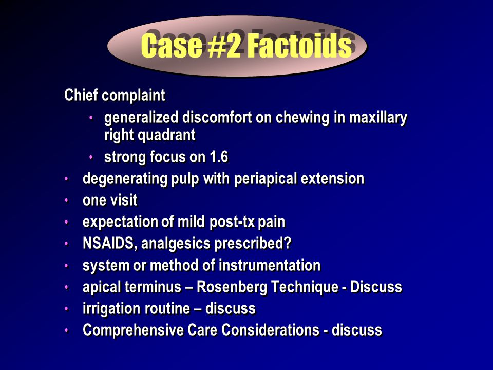 Case #2 Factoids Chief complaint