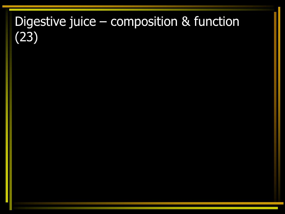 Digestive juice – composition & function (23)