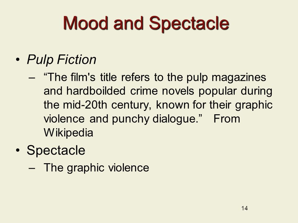 Mood and Spectacle Pulp Fiction Spectacle