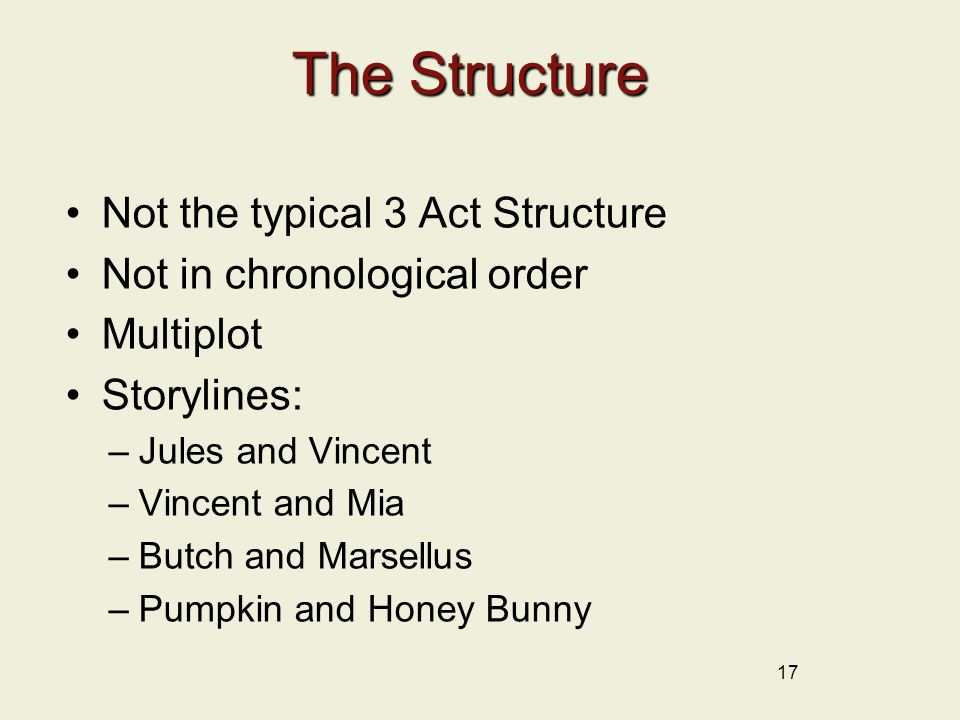 The Structure Not the typical 3 Act Structure