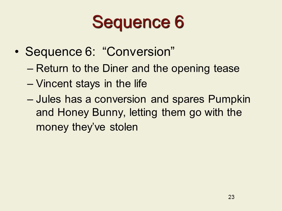 Sequence 6 Sequence 6: Conversion