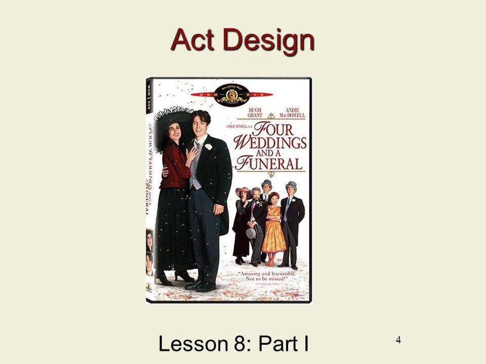 Act Design Lesson 8: Part I