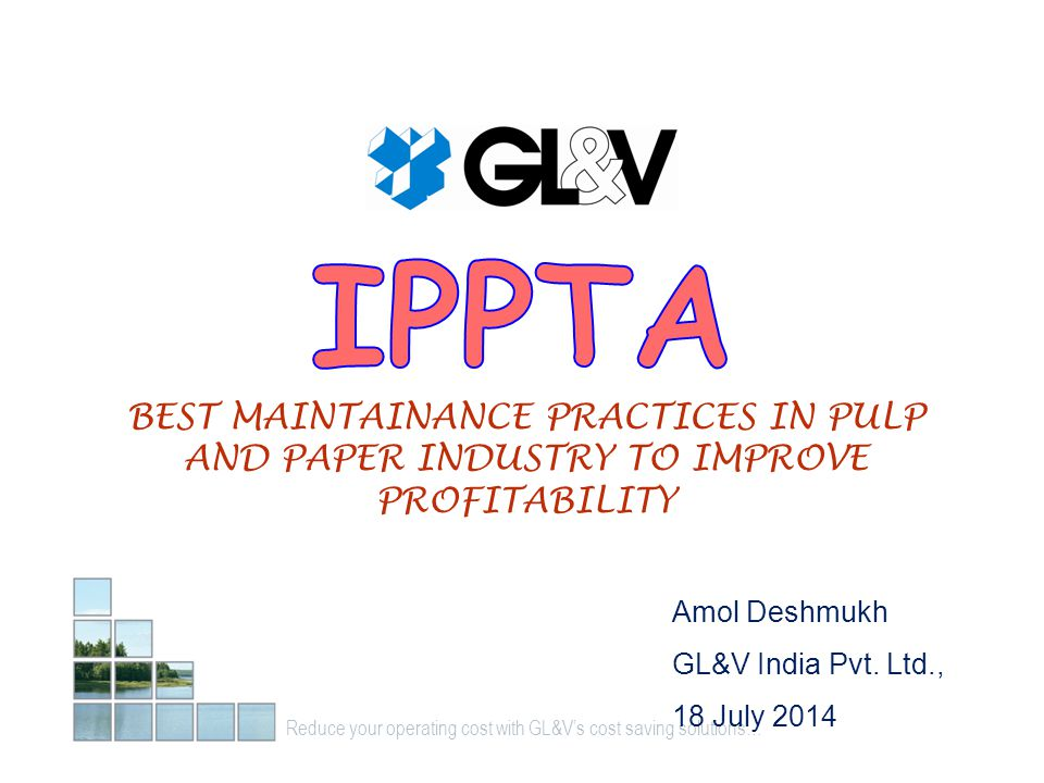 IPPTA BEST MAINTAINANCE PRACTICES IN PULP AND PAPER INDUSTRY TO IMPROVE PROFITABILITY. • Arial font to be used.