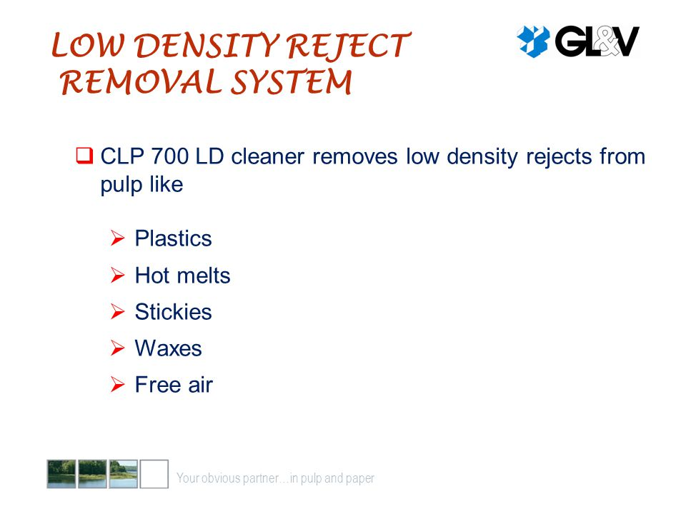 LOW DENSITY REJECT REMOVAL SYSTEM