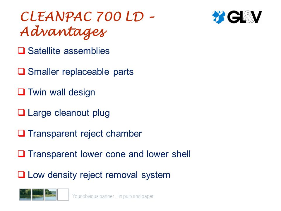 CLEANPAC 700 LD – Advantages