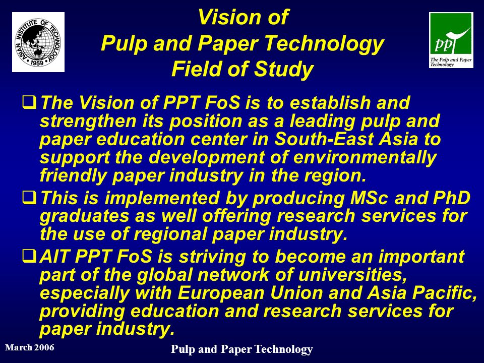 Vision of Pulp and Paper Technology Field of Study