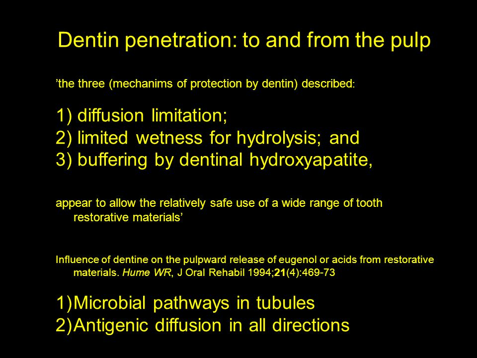 Dentin penetration: to and from the pulp