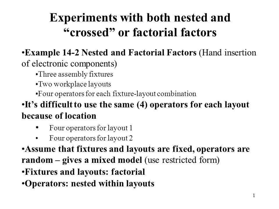 Experiments with both nested and crossed or factorial factors