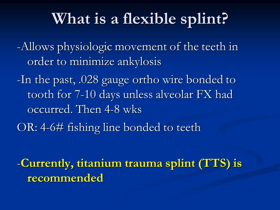 What is a flexible splint