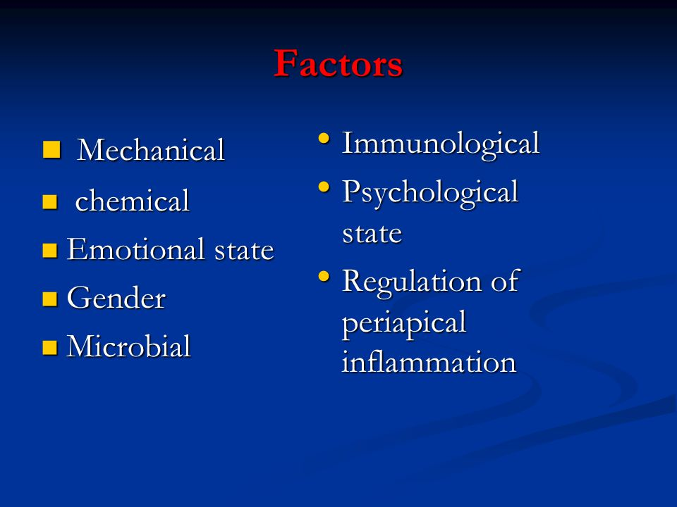 Factors Mechanical Immunological Psychological state chemical