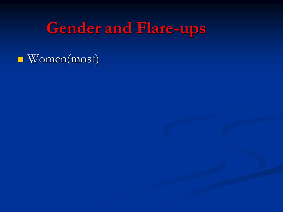 Gender and Flare-ups Women(most)