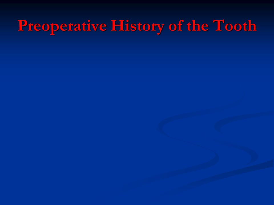 Preoperative History of the Tooth