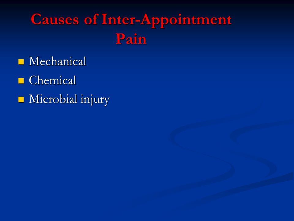 Causes of Inter-Appointment Pain