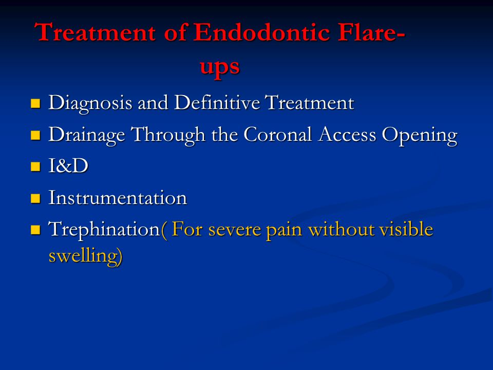 Treatment of Endodontic Flare-ups