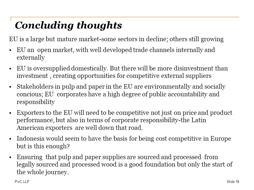 Concluding thoughts EU is a large but mature market-some sectors in decline; others still growing.