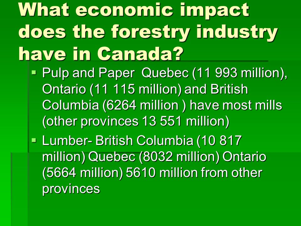 What economic impact does the forestry industry have in Canada